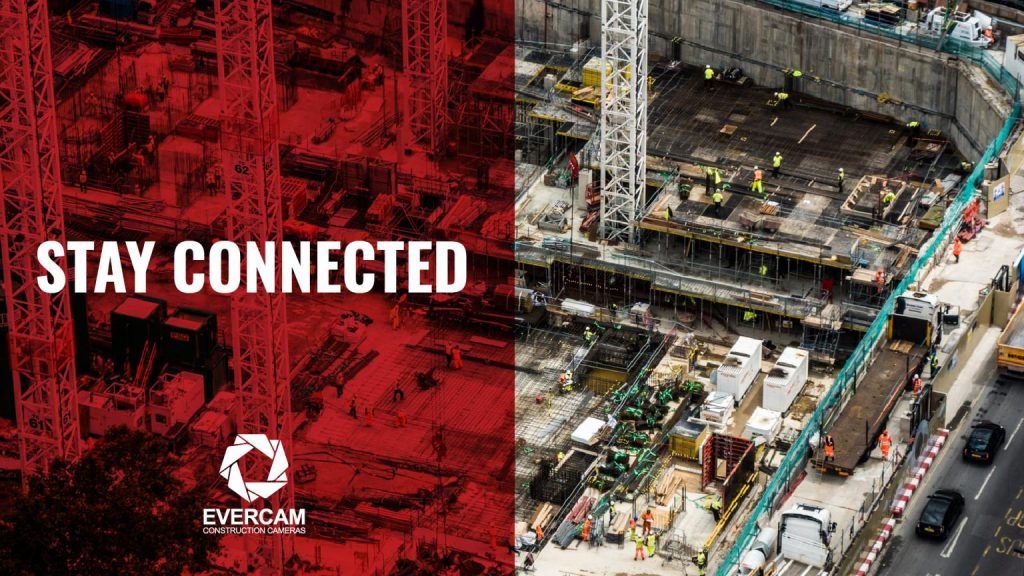 This image shows the message from Evercam to stay together during this tough time whereas a construction site can be seen at the back.